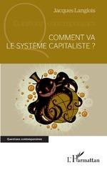 Comment va le système capitaliste ? - Jacques Langlois
