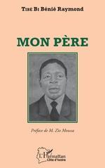 Mon père - Raymond Tibé Bi Bénié