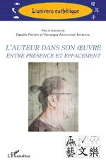L'auteur dans son oeuvre entre présence et effacement - Danièle Pistone, Véronique Alexandre Journeau