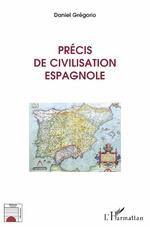 Précis de civilisation espagnole - Daniel Grégorio