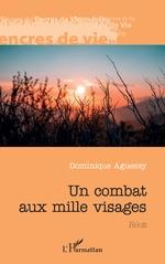 Un combat aux mille visages - Dominique Aguessy
