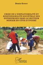 Crise de l'employabilité et responsabilité sociétale des entreprises dans le secteur minier en côte d'ivoire - Denis Gondy