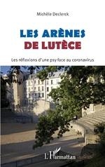 Les Arènes de Lutèce - Michèle Declerck