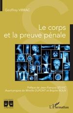 Le corps et la preuve pénale - Geoffrey Vibrac