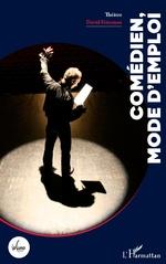 Comédien, mode d'emploi - David Friszman