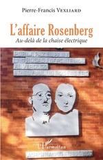 L'affaire Rosenberg - Pierre-Francis Vexliard