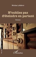 N'oubliez pas d'éteindre la lumière en partant - Nicolas Lefebvre