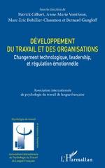 Développement du travail et des organisations - Patrick Gilbert, Anne-Marie Vonthron, Marc-Éric Bobillier Chaumon, Bernard Gangloff