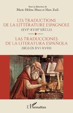 Les traductions de la littérature espagnole (XVIe-XVIIe siècle) - Marie-Hélène Maux, Marc Zuili