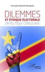 Dilemmes et éthique électorale en politique congolaise - Aimé Jules Murhula Manegabe