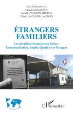 Étrangers familiers - Claudio Bolzman, Isabelle Pigeron-Piroth, Cédric Duchene-Lacroix