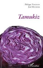 Tamukiz - Philippe Tancelin, José Muchnik