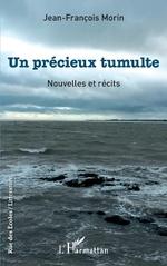 Un précieux tumulte - Jean-François Morin