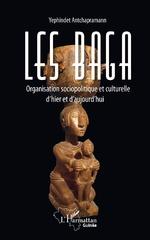 Les Baga. Organisation sociopolitique et culturelle d'hier et d'aujourd'hui - Yephindet Antchapramann