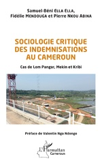 Sociologie critique des indemnisations au Cameroun - Samuel-Béni Ella Ella, Fidélie Mendouga, Pierre Nkou Abina