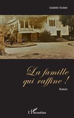 La famille qui raffine ! - Isabelle Rochet