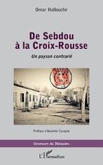 De Sebdou à la Croix-Rousse - Omar Hallouche