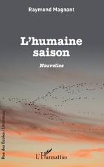 L'humaine saison - Raymond Magnant