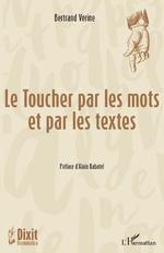 Le Toucher par les mots et par le texte - Bertrand Verine