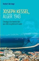 Joseph Kessel, Alger 1943 - Norbert Bel Ange