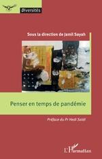 Penser en temps de pandémie - Jamil Sayah