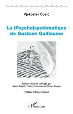 La (Psycho)systématique de Gustave Guillaume - Vjekoslav Cosic
