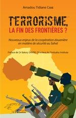Terrorisme, la fin des frontières? - Amadou Tidiane Cissé