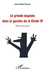 La grande pagaille dans la gestion de la Covid-19 - Jean-Arthur Pinçon