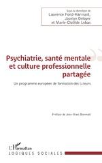 Psychiatrie, santé mentale et culture professionnelle partagée - Laurence Fond-Harmant, Jocelyn Deloyer, Marie-Clotilde Lebas