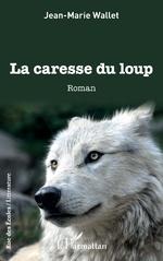 La caresse du loup - Jean-Marie Wallet