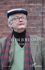 Tom Johnson ou la musique logique - Gilbert Delor