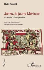 Janko, le jeune Mexicain - Danielle Risterucci-Roudnicky, Ruth Rewald