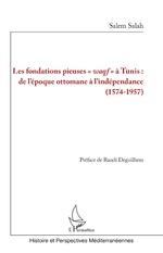 Les fondations pieuses <em>waqf</em> à Tunis : - Salem Salah