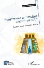 Transformer un institut médico-éducatif - Anthony George-Esteban