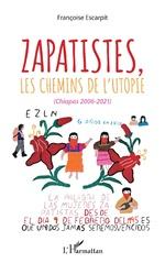 Zapatistes, les chemins de l'utopie - Françoise Escarpit