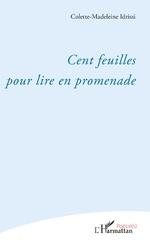 Cent feuilles pour lire en promenade - Colette-Madeleine Idrissi
