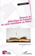 Éléments de didactique du français au cycle secondaire au Maroc - Mina Sadiqui