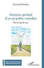 Itinéraire spirituel d'un ex-prêtre rwandais - Emmanuel Nyampatsi