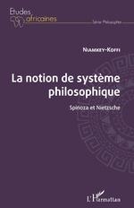La notion de système philosophique. Spinoza et Nietzsche - Niamkey Koffi