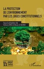 La protection de l'environnement par les juges constitutionnels - Victoria Chiu, Alexis Le Quinio