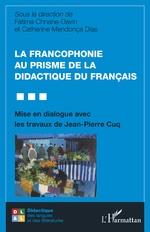La francophonie au prisme de la didactique du français - Fatima Chnane-Davin, Catherine Mendonça Dias