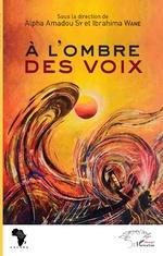 À l'ombre des voix - Alpha Amadou Sy, Ibrahima Wane