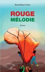 Rouge mélodie. Roman - Baydallaye Kane