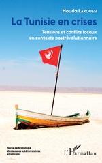 La Tunisie en crises - Houda Laroussi
