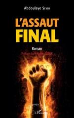 L'assaut final. Roman - Abdoulaye Seydi