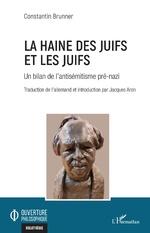La haine des Juifs et les Juifs - Constantin Brunner, Jacques Aron