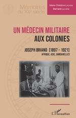 Un médecin militaire aux colonies - Marie-Christine Lachèse, Bernard Lachèse