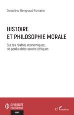 Histoire et philosophie morale - Geneviève Gavignaud-Fontaine
