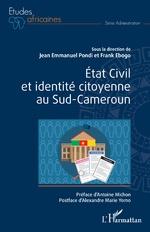 État Civil et identité citoyenne au Sud-Cameroun - Jean-Emmanuel Pondi, Frank Ebogo
