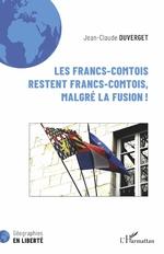 Les Francs-Comtois restent francs-comtois, malgré la fusion ! -